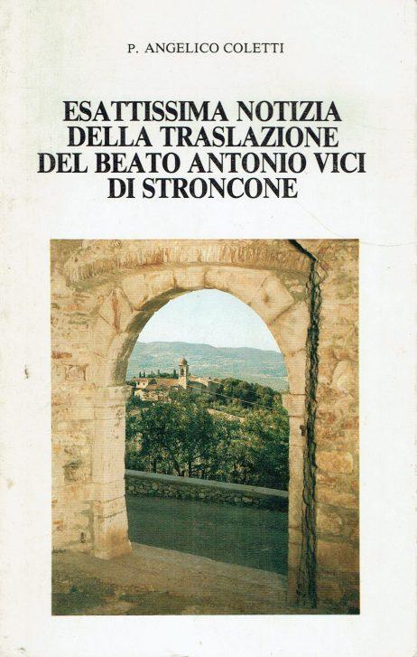 Esattissima notizia della traslazione del beato Antonio Vici di Stroncone