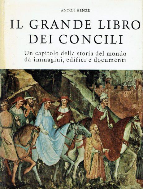 Il grande libro dei concili : un capitolo di storia del mondo da immagini