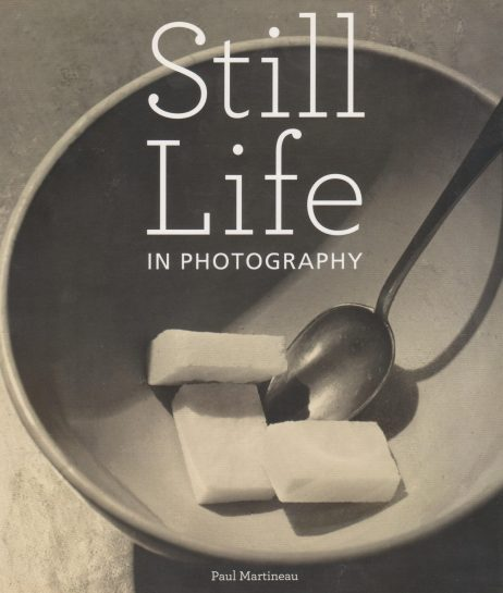 Still life in photography : featuring works in the collection of the J. Paul Getty Museum
