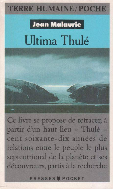 Ultima Thulé : les Inuit nord-groenlandais face aux conquérants du Pôle (1818-1993)