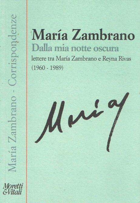 Dalla mia notte oscura : lettere tra María Zambrano e Reyna Rivas (1960-1989)