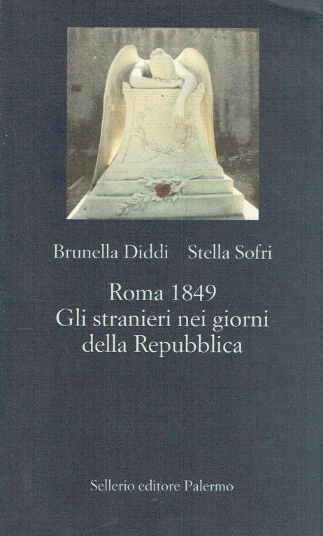 Roma 1849 : gli stranieri nei giorni della Repubblica