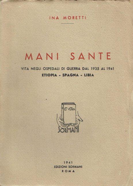 Mani sante : vita negli ospedali di guerra dal 1935 al 1941