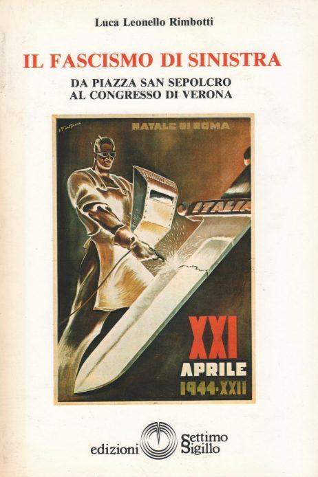 Il fascismo di sinistra : da piazza San Sepolcro al congresso di Verona