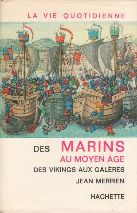 La vie quotidienne des marins au Moyen Age : des Vikings aux galères