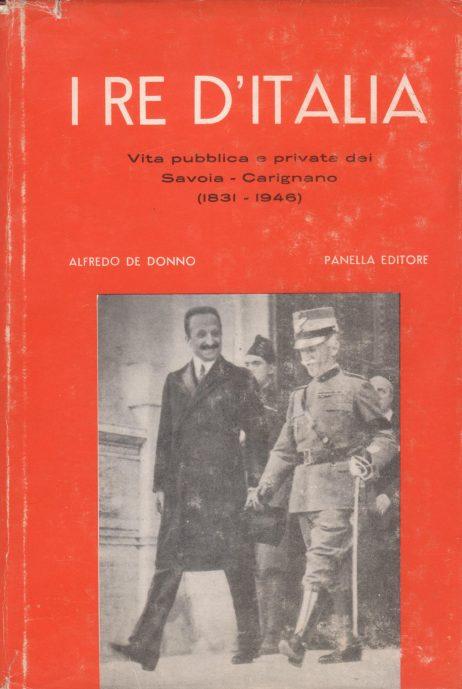 I re d'Italia : vita pubblica e privata dei Savoia Carignano