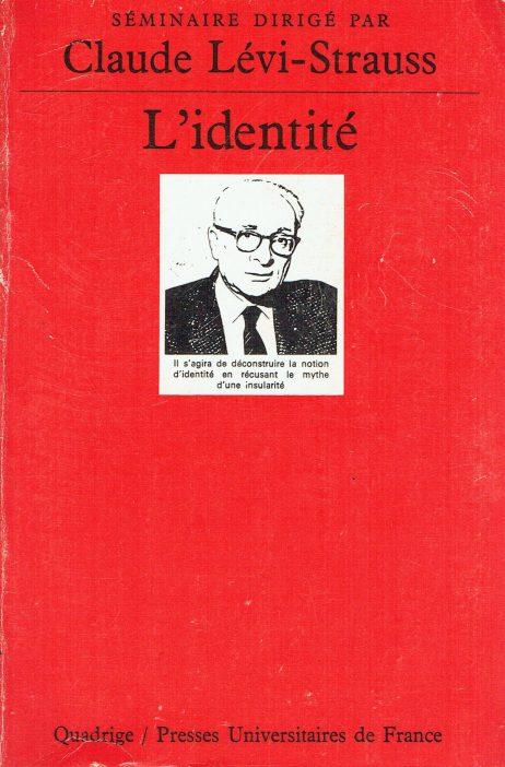 L'identité. Séminaire interdisciplinaire dirigé par Claude Lévi-Strauss 1974-1975