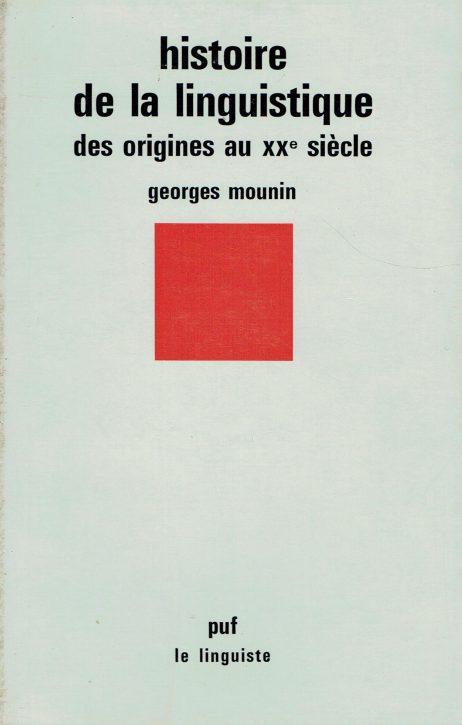 Histoire de la linguistique : des origines au 20. siecle