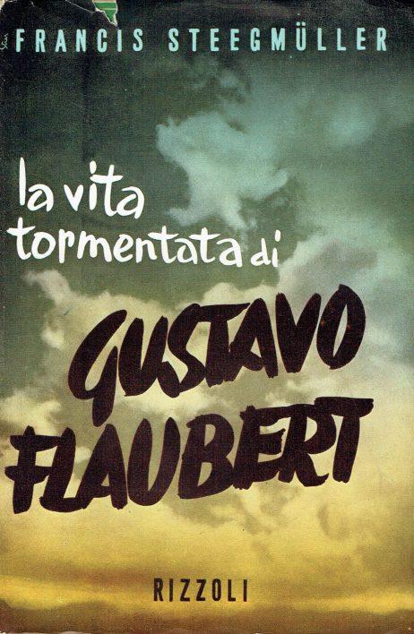 La vita tormentata di Gustavo Flaubert