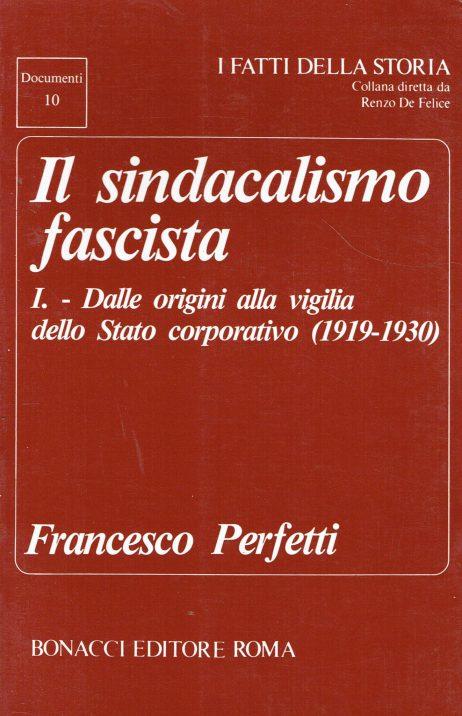 Il sindacalismo fascista v. 1 : Dalle origini alla vigilia dello Stato corporativo