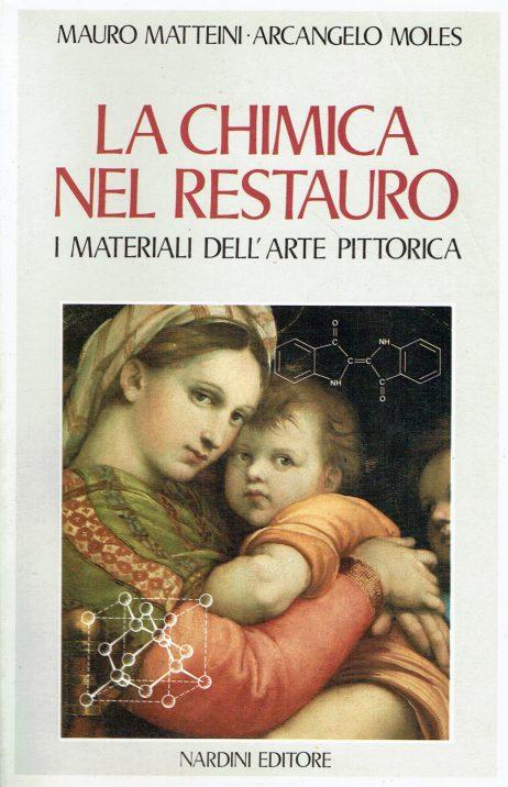 La chimica nel restauro : i materiali dell'arte pittorica