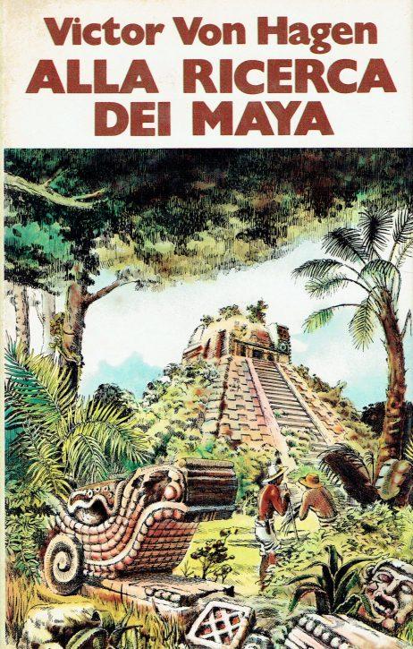 Alla ricerca dei Maya : i viaggi di Stephens e Catherwood