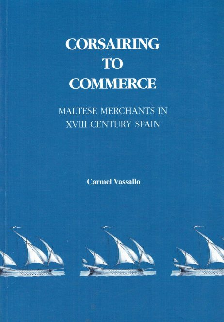 Corsairing to commerce : Maltese merchants in XVIII century Spain