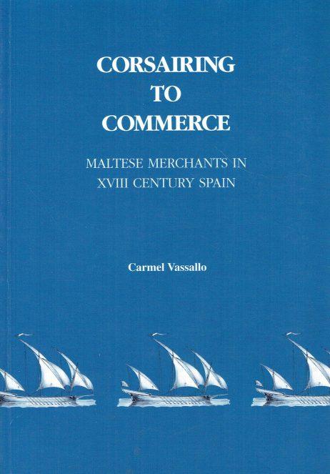 Corsairing to commerce : Maltese merchants in XVIII century Spain