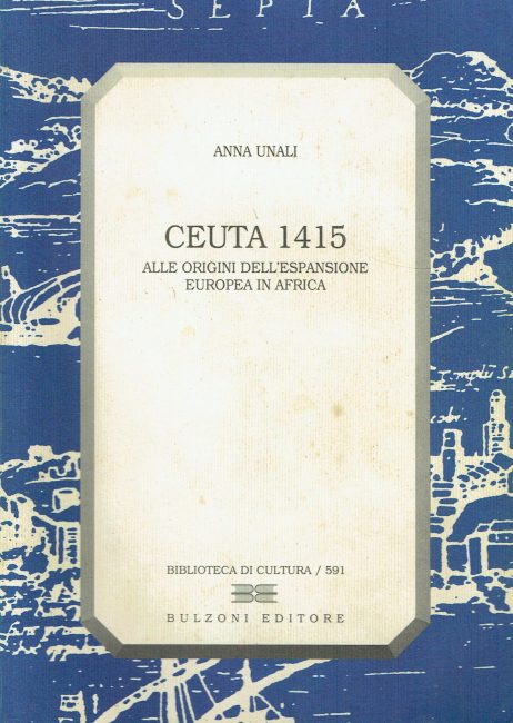 Ceuta 1415 : alle origini dell'espansione europea in Africa