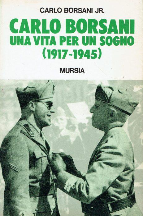 Carlo Borsani : una vita per un sogno (1917-1945)