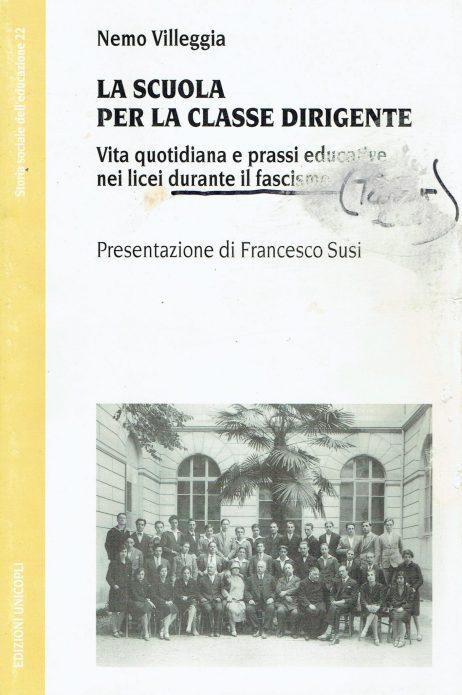 La scuola per la classe dirigente : vita quotidiana e prassi educative nei licei durante il fascismo