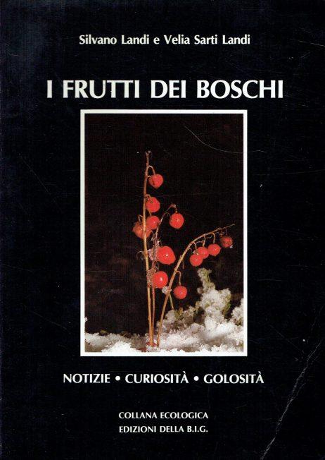I frutti dei boschi : notizie